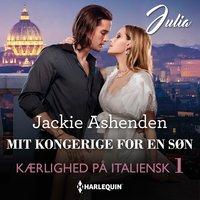 Mit kongerige for en søn - Jackie Ashenden