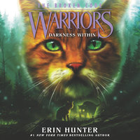 Warriors: The Broken Code: Darkness Within - Erin Hunter