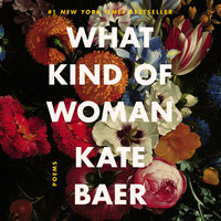 What Kind of Woman - Kate Baer