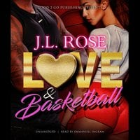 Love and Basketball - J. L. Rose