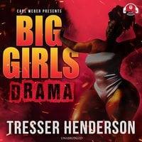 Big Girls Drama - Tresser Henderson