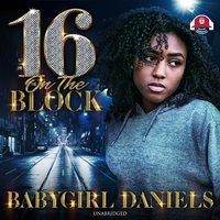 16 on the Block - Babygirl Daniels