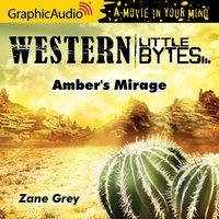 Amber's Mirage [Dramatized Adaptation] - Zane Grey