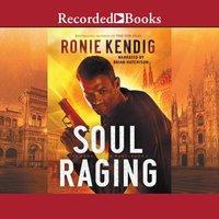 Soul Raging - Ronie Kendig
