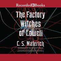 The Factory Witches of Lowell - C.S. Malerich