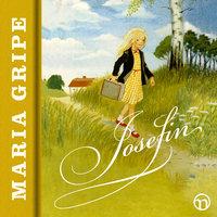 Josefin (Hugo & Josefin, del 1) - Maria Gripe