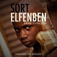 Sort elfenben - Arne Svingen