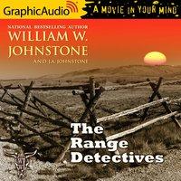 The Range Detectives [Dramatized Adaptation] - J.A. Johnstone, William W. Johnstone