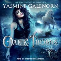 Oak & Thorns - Yasmine Galenorn