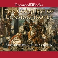 The Conquest of Constantinople - Geoffroy de Villehardouin