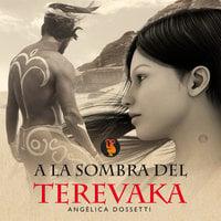 A la sombra del Terevaka - Angélica Dossetti