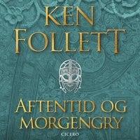 Aftentid og morgengry - Ken Follett