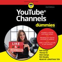 YouTube Channels For Dummies - Dr. Rich Murphy, Matt Ciampa, Rob Ciampa, Theresa Go