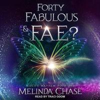 Forty, Fabulous and… Fae? - Melinda Chase
