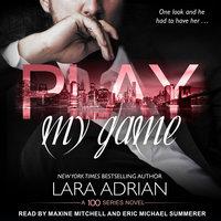 Play My Game - Lara Adrian