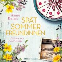 Spätsommerfreundinnen - Anne Barns