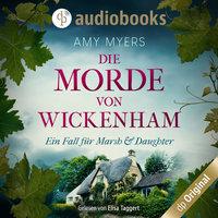 Die Morde von Wickenham - Marsh & Daughter ermitteln-Reihe, Band 1 - Amy Myers