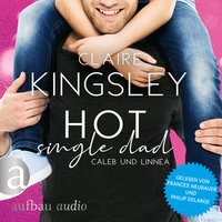 Hot Single Dad: Caleb und Linnea - Bookboyfriends Reihe, Band 3 - Claire Kingsley