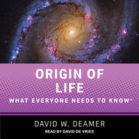 Origin of Life: What Everyone Needs to Know - David W. Deamer