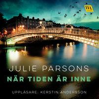 När tiden är inne - Julie Parsons