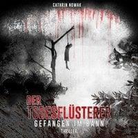 Der Todesflüsterer - Cathrin Nowak
