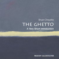 The Ghetto: A Very Short Introduction - Bryan Cheyette