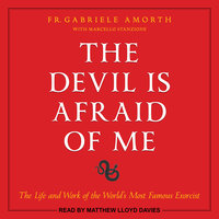 The Devil is Afraid of Me: The Life and Work of the World's Most Famous Exorcist - Gabriele Amorth, Marcello Stanzione