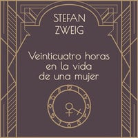 Veinticuatro horas en la vida de una mujer - Stefan Zweig