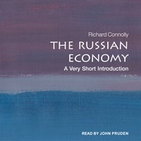 The Russian Economy: A Very Short Introduction - Richard Connolly