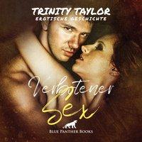 Verbotener Sex / Erotik Audio Story / Erotisches Hörbuch - Trinity Taylor