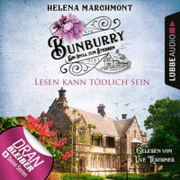 Lesen kann tödlich sein - Bunburry - Ein Idyll zum Sterben, Folge 9 - Helena Marchmont