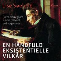 En håndfuld eksistentielle vilkår - Lise Søelund