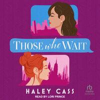 Those Who Wait - Haley Cass