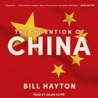 The Invention of China - Bill Hayton