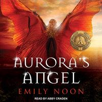 Aurora's Angel - Emily Noon
