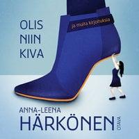 Olis niin kiva - Anna-Leena Härkönen