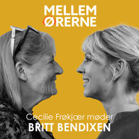 Mellem ørerne 57 - Cecilie Frøkjær møder Britt Bendixen
