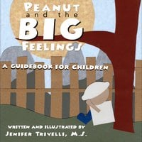 Peanut and the BIG Feelings - Jenifer Trivelli