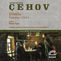 Düello - Öyküler - Cilt 6 - Anton Chekhov