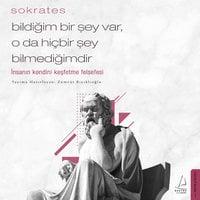 Bildiğim Bir Şey Var, O da Hiçbir Şey Bilmediğimdir - Sokrates - Sokrates, Zümrüt Bıyıklıoğlu