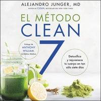 El Metodo Clean 7 - Alejandro Junger