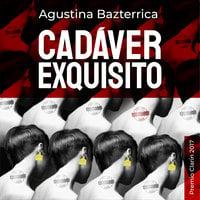 Cadaver exquisito - Agustina Bazterrica