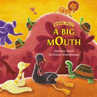 A Big Mouth - Samina Anim