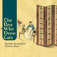 The Boy Who Drew Cats - Anushka Ravishankar