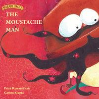 The Moustache Man - Priya Ramanathan