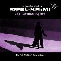 Jacques Berndorf, Eifel-Krimi, Folge 3: Der letzte Agent - Jacques Berndorf, Markus Duschek, Markus Winter