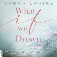 What if we Drown - What-If-Trilogie, Teil 1 - Sarah Sprinz