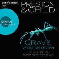 Grave - Verse der Toten - Ein neuer Fall für Special Agent Pendergast, Band 18 - Douglas Preston, Lincoln Child