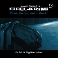 Jacques Berndorf, Eifel-Krimi, Folge 4: Eine Reise nach Genf - Jacques Berndorf