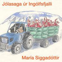 Jólasaga úr Ingólfsfjalli - María Siggadóttir